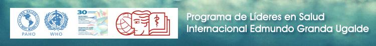Programa de Lideres en Salud Internacional Edmundo Granda Ugalde